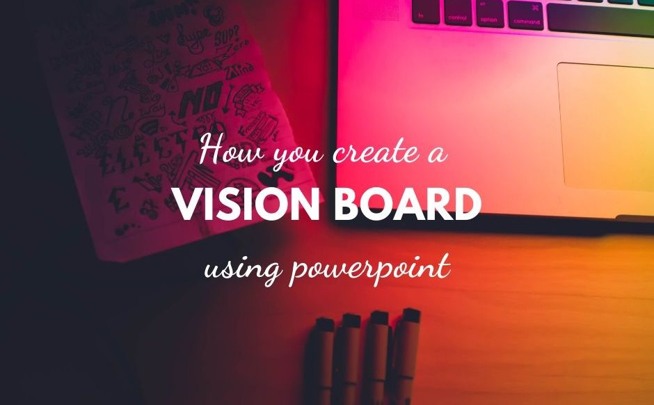 how you create a vision board